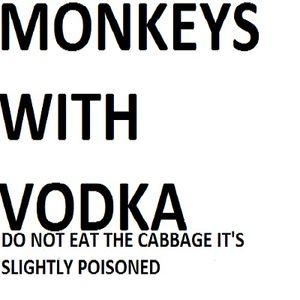 Monkeys With Vodka - 8th November 2012 - One Year On