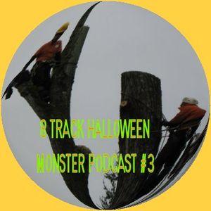 8 Track Halloween Monster Podcast #3