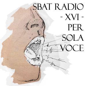 SbatRadio XVI - Per sola voce