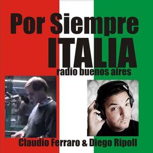 CLAUDIO FERRARO Y DIEGO RIPOLL POR SIEMPRE ITALIA RADIO BUENOS AIRES Parte 2