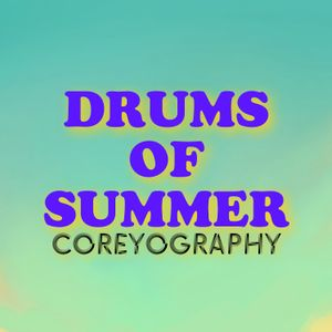 Coreyography | Drums Of Summer
