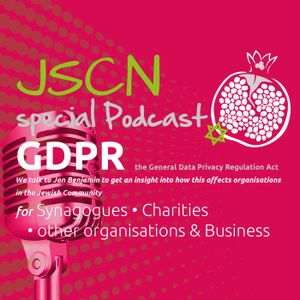 JSCN special episode: GDPR for synagogues & charities