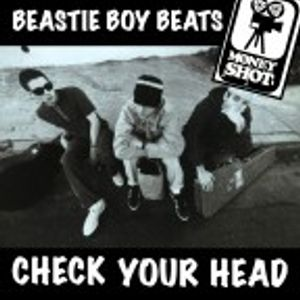 DJ Moneyshot - Beastie Boy Beats: Check Your Head