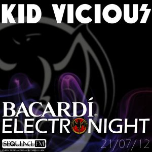 KID VICIOUS: BACARDI®ELECTRONIGHT 21/07/2012