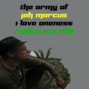 THE ARMY OF JAH MARCUS : I LOVE ONENESS MIX