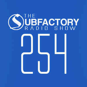 The Subfactory Radio Show #254 - Sun & Bass Pitch Ride