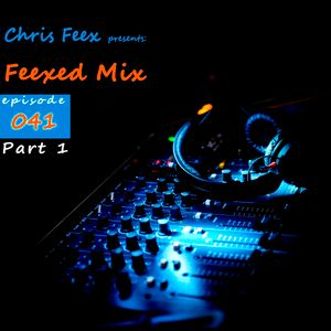 Feexed Mix episode #041 NEW ENTRY 2016 Part 1 (March 19, 2016)
