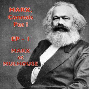 """Marx et Mulhouse — Episode 1/4 de la série """"Marx, connais pas !"""""""
