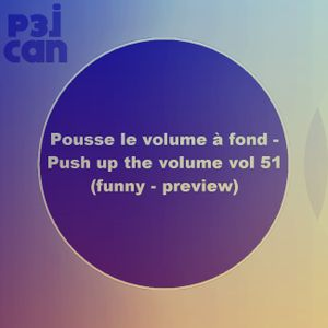 Pousse le volume à fond - Push up the volume vol 51 (funny - preview)