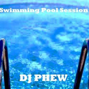 """ Swimming Pool "" session by Dj Phew"