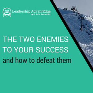 LA 026: The Two Enemies to Your Success-and How to Defeat Them