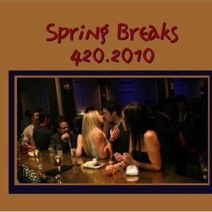 Spring Breaks 420.2010