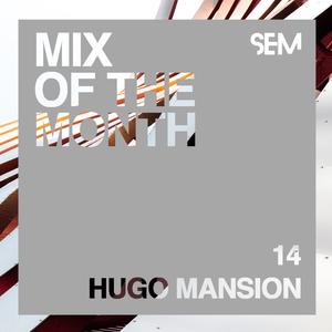 SEM Mix of The Month: March 2019 : Hugo Mansion