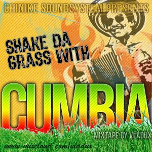 Shake Da Grass With Cumbia