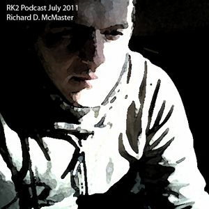 RK2 Podcast July 2011 - Richard McMaster