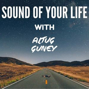 Sound Of Your Life With Altug Guney 029