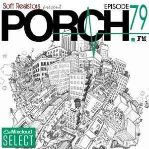 Porch FM: Episode 79