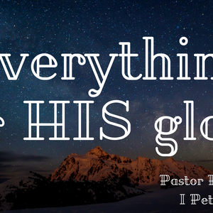 Everything For His Glory