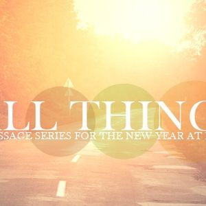 All Things New:  Week 4, January 25th, 2015