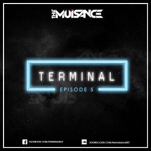 TERMINAL - 05 - THE MUISANCE  #MINIMIX
