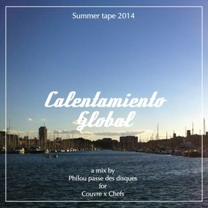 Summer tape 2014 : Calentamiento Global a mix by Philou for CxC.
