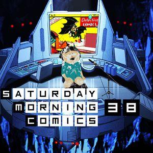 "Saturday Morning Comics #38 ""Coming For Batman"""