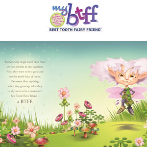#MyBTFF The Tooth Fairy Brings Her Magic To You!