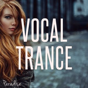 Paradise - Vocal Trance Top 10 (July 2017)