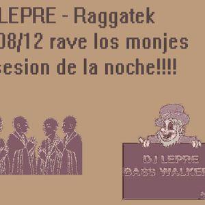 Dj Lepre BASS WALKERS 05/08/12 1ª sesion rave los monjes! RAGGATEK