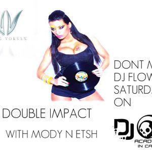 DJ Academy Radio presents  The Double ImpacT Ep 007 WiTh (MoDy N Etsh) -- Guesting DJ Flower