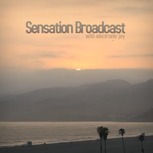 Sensation Broadcast #004 With Electronic Joy