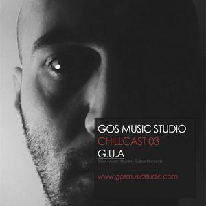 GOS MUSIC STUDIO CHILLCAST_03_G.U.A_ [Tulipe Records // Mareld Records]
