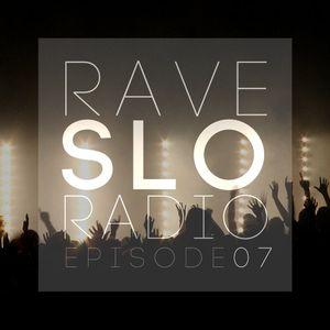 Rave SLO Radio - Episode 07 (Mixed by The Audio Addict 05-23-14)