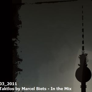 Taktlos by Marcel Biets - In the Mix 03_2011