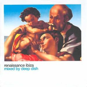 Deep Dish - Renaissance: The Masters Series Part Two: Ibiza - CD1