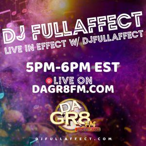 Live In Effect w/ DJFullAffect On DaGr8Fm Night 2