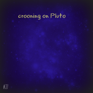 Mix 27 // Crooning On Pluto