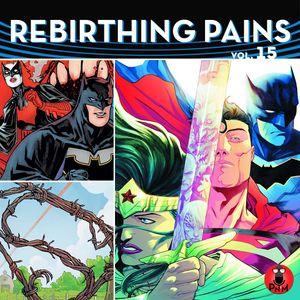Rebirthing Pains - Episode 15