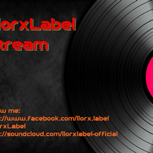 LlorxLabel Live Stream 04