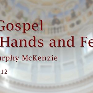 The Gospel with Hands and Feet