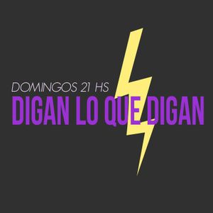 DIGAN LO QUE DIGAN 12-3-7