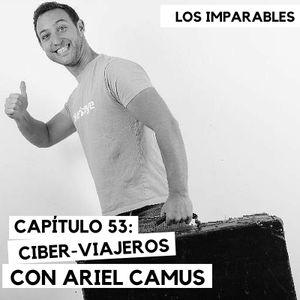 Capítulo 053: Ciber-Viajeros con Ariel Camus