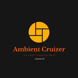 Ambient Cruizer Vol.274