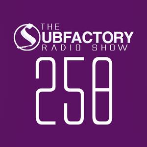 The Subfactory Radio Show #258