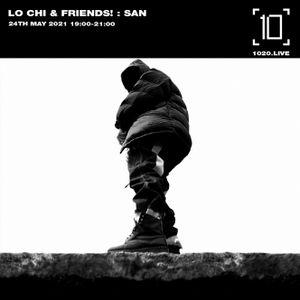 Lo Chi & Friends w/ San - 24th May 2021