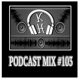 DJKeithHealy Podcast Mix #103