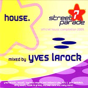 Yves LaRock Street Parade 09