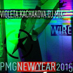 Violeta Kachakova live Dj Mix NYE 2015 Wire, Kumanovo