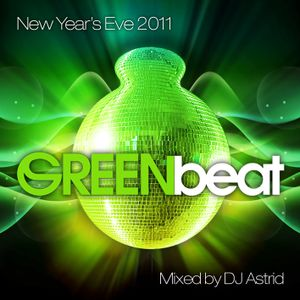 Green Beat NYE 2011 mixed by DJ Astrid