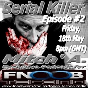Mitch' A. @ Serial Killer #02 - Exclusive Podcast Fnoob.com UK [18.05.2012]